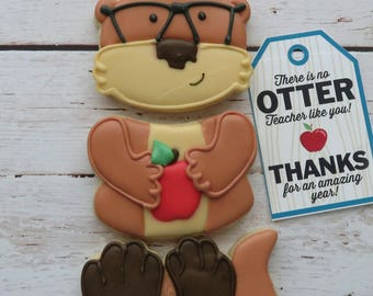 Teacher Appreciation Cute Otter (3 cookies) , you get 4 sets! One Dozen total cookies with 4 Tags included!