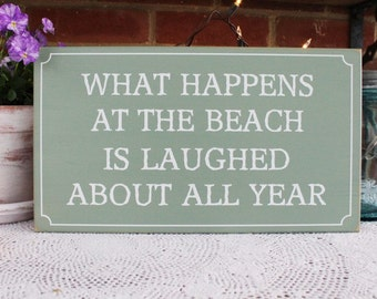 Beach Wood Sign What happens is Laughed About Funny Vacation Saying Coastal Decor Vacation Memories