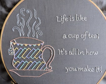 Cup of Tea Embroidery Pattern, Life is Like a Cup of Tea Pattern, Tea Cup Hand Embroidery Pattern, Irish Proverb Hand Embroidery Pattern