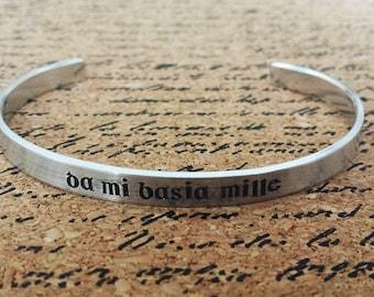 Da Mi Basia Mille - Give Me a Thousand Kisses - Aluminum Bracelet Cuff - Hand Stamped