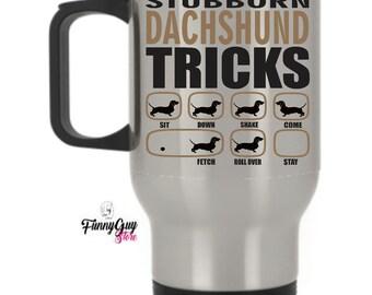 Stubborn Dachshund Travel Mug Stainless Steel
