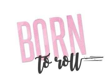 Born to roll (round sticker)