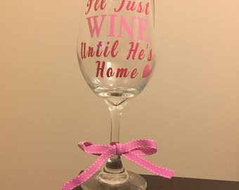 Long Distance Relationship/Coast Guard/Navy/Marines/Army/Air Force/Military Coping Wine Glass