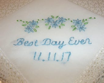 best day ever, wedding handkerchief, hand embroidery, lace , bridal gift, keepsake hankie, something blue, gift for bride, blue for bride