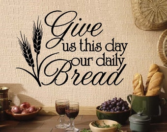 Give us this Day our Daily Bread #2 - Wall or Window Decal