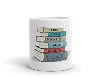 I like Big Books and I Cannot Lie Funny Coffee Mug 2 sizes