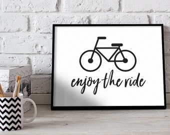 Enjoy The Ride // Bicycle // Poster Print Wall Art Decor