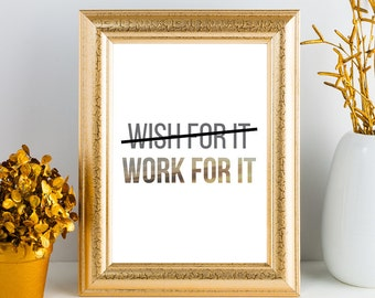Wish for it, Work for it, Quote art, Quote poster, Art print, Inspirational, Motivational, Personal, Poster, Decor, Print, Printable