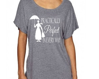 Spring Sale Disney Shirt - Mary Poppins Practically Perfect in Every Way Adorable Loose Fitting T Shirt  Great for a trip to Disneyland or D