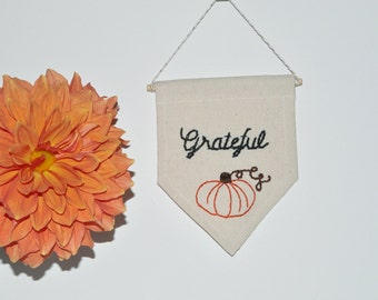 SALE! Grateful Banner // Embroidered Wall Hanging - Fall Decor - Thanksgiving Sign - Mini Canvas Banner