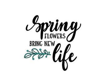 Spring Flowers Bring New Life Vinyl Decal