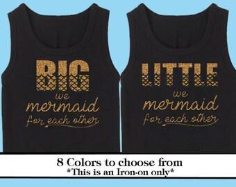 Mermaid Big Little Sorority Iron On- Heat Transfer- Glitter- Little Big GBig GGBig we mermaid for each other