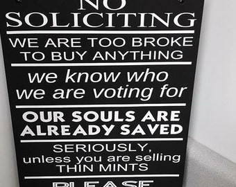 No Soliciting Funny Sign, thin mints, souls are saved, too broke to buy anything, no politics, please go away