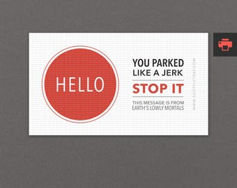 """Funny Last Minute Gift. Printable Bad Parking Notes, Cards, Tickets. Sarcastic, Snarky. Instant Download, PDF, Digital. """"Hello"""" (PPHEL)"""