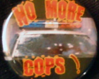NO MORE COPS!     pinback buttons badges pack