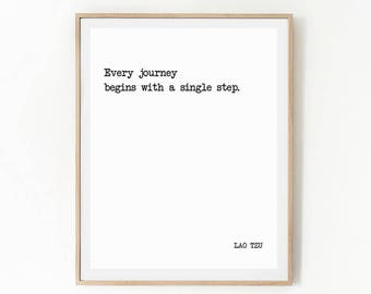 Printable Quote, LAO TZU, Every Journey Begins With A Single Step, Literature Quote, Book Quote Print, Author, Writer Quote, Wall Art