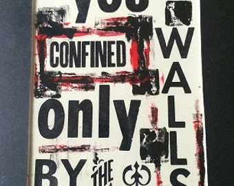 """Letterpress art - """"You are confined only by the walls"""" inspirational quote"""