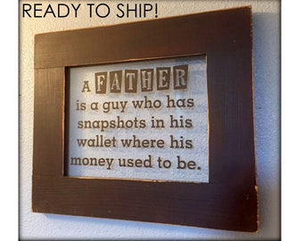Father Quote, Wood Frame, Dad Gift, Father Gift, Vintage Sign, Rustic Frame, Father's Day Gift, Man Cave, Dad Quote, Dad Gift