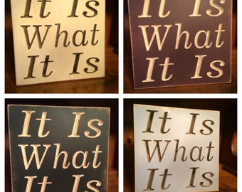 """Custom Carved Wooden Sign - """"It Is What It Is"""""""