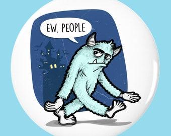 Ew People Bigfoot Monster Pin-Back Button 3'
