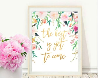 The Best Is Yet to Come, Printable Wall Art, Wall Decor, digital Download, Typography Print, Home and Living, Home Decor