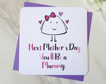 next mother's day you'll be a mummy card, mom card, new mum card, from the bump card, new baby card, pregnancy card