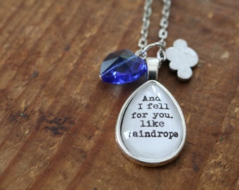 And I fell for you like raindrops quote literary style necklace