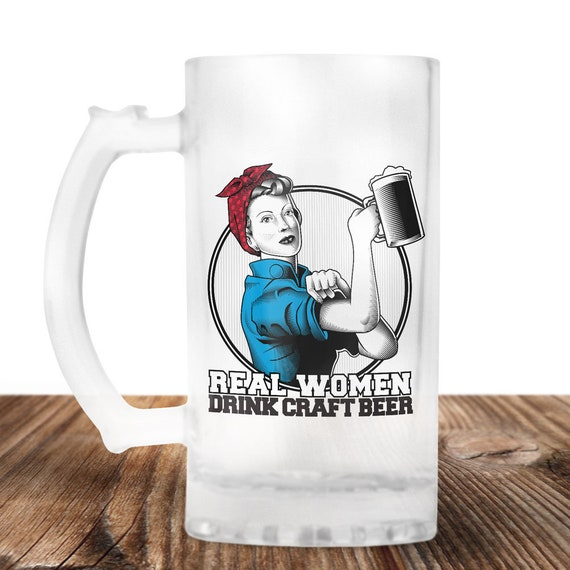 Real Women Drink Craft Beer - Rosie the Riveter Beer Mug- Girl Power! Craft Beer Mug -Beer Mug -Beer Lover Gift -Perfect Beer Lover Gift