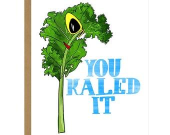 You Kaled It...Great Job - Congratulations Card