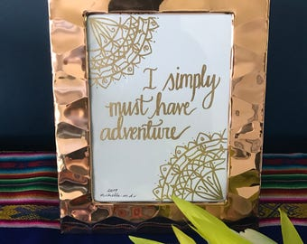 A4 'I simply must have adventure' embossed gold bronze quote