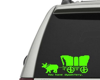 You have Dysentery Vinyl Decal - Oregon Trail Decal, Vintage Gamer Decal, Nostalgic Vinyl Decal, Retro Gamer Gift, Nerdy Gamer Gift