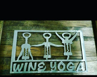 Wine Yoga Sign, show your love for both with this comical piece.