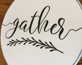 Gather Round Wood Sign