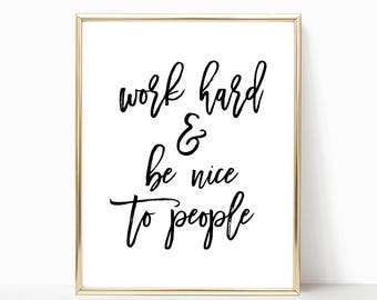 Work Hard And Be Nice To People Digital Print Instant Art INSTANT DOWNLOAD Printable Wall Decor