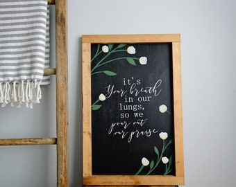 It's Your breath in our lungs // Christian sign // worship music sign // hand painted sign