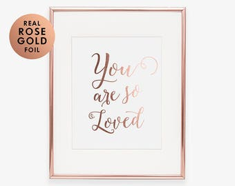 Rose Gold Nursery Poster You Are So Loved Rose Gold Foil Art Print Pink Love Poster Nursery Poster Rose Gold Decor Metallic Nursery Art E49