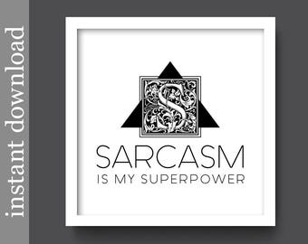 Sarcasm Is My Superpower, Sarcasm Printable, dorm decor, cubicle decor, sarcasm quote, girlfriend gift, teen decor, funny wall art, snarky