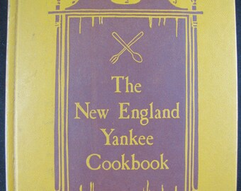The New England Yankee Cookbook // 1939 Hardback Reprint // Awesome recipes from 6 New England States