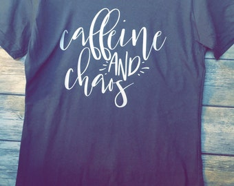 Caffeine and Chaos Ladies Fit Tee