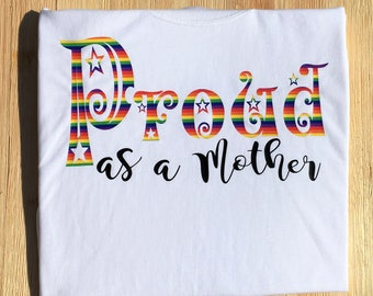 Gay Pride shirt, Proud mom, LGBT tee, Parent pride, as a mother,love my gay kid, ally tshirt, LGBTQ activism, pride march, Supportive parent