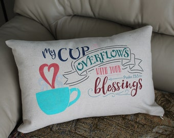 "Cushion ""My Cup Overflows with your blessings"""