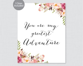 Printable You Are My Greatest Adventure Sign - Pink Floral Wedding Sign - Rustic Pink Flower You are my Greatest Adventure, 0004