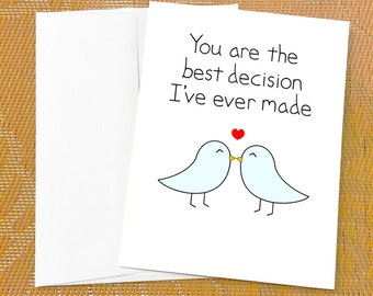 Cute Birthday Card for Him - Best Decision I've Ever Made Sweet Anniversary Card for Wife for Her Cute Birthday Card for Husband I Love You