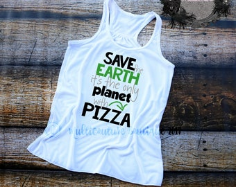 Vinyl workout shirt, T Shirt, Mom Shirt, School Shirt, Workout Shirt, Save the Earth It's the only Planet with Pizza