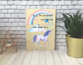 Wooden Print / Gift / Decoration / Present / A4 / A5 / A6 / Be A Unicorn / DD531