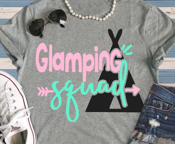 Glamping Squad SVG Cutting File