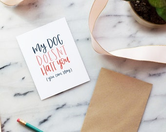 My Dog Doesn't Hate You | Funny | Valentine's Day | Friend | Love | Pets | Hand Lettered | Calligraphy | LetterAndInk | Letter & Ink