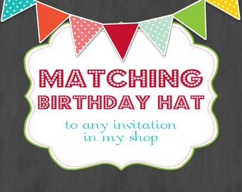 Custom Birthday Hat to matching any invitation in our shop- Custom Printable