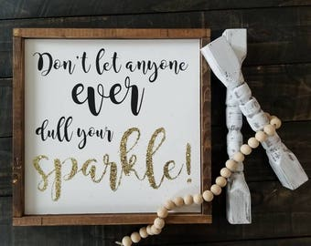 Don't let anyone ever dull your sparkle | Wood framed sign | Inspirational sign | Wall art | Quote sign | Nursery Sign | girls room decor