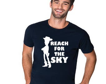Men's Disney Shirt Reach for the Sky Funny Woody Quote from Toy Story Perfect for trip to Disney World or Disneyland
